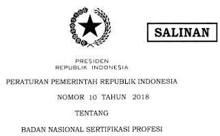 PP No 10 Tahun 2018 Tentang Badan Nasional Sertifikasi Profesi