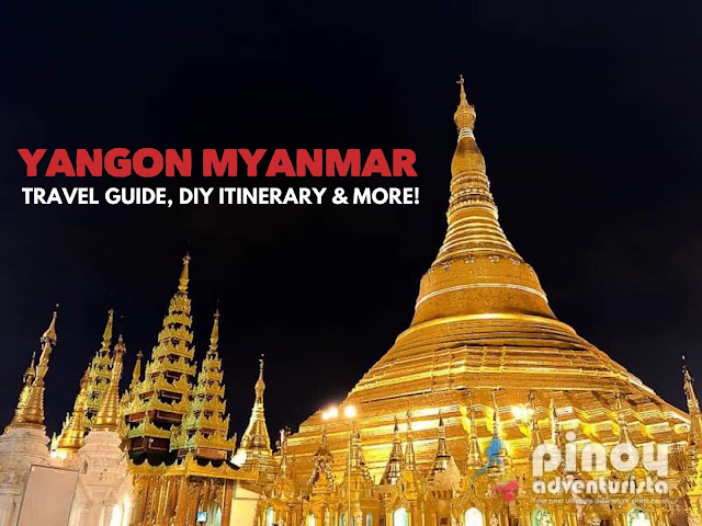 YANGON TRAVEL GUIDE BLOG ITINERARY TOURIST SPOTS MYANMAR