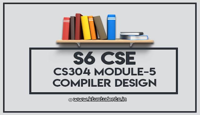 ktu cs304 COMPILER DESIGN module 5