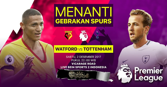 Prediksi Bola : Watford Vs Tottenham Hotspur , Sabtu 02 Desember 2017 Pukul 22.00 WIB