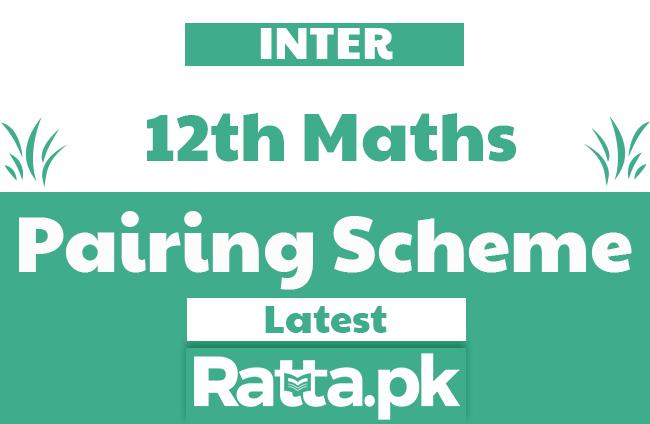 Inter 12th class Maths pairing Scheme 2019 - FSc/ICS 2nd