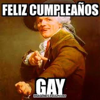 Feliz Cumpleaños Graciosas Chistosas meme memes gratis divertidos para grupos de Whatsapp gay