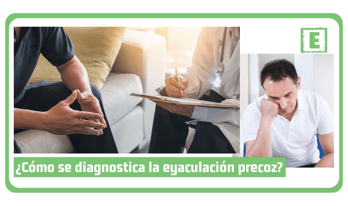 ¿Cómo se diagnostica la eyaculación precoz?