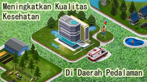 Meningkatkan Kualitas Kesehatan Di Daerah Pedalaman