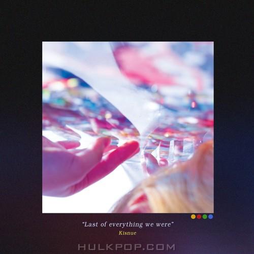 Kisnue – Last of Everything We Were