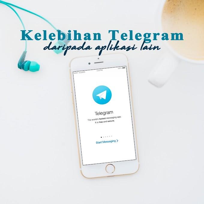 Jom Tengok Apa Kelebihan Telegram Daripada Aplikasi Lain