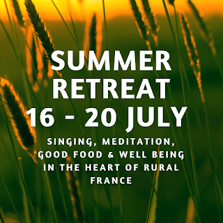 singing, meditation, good food and wellbeing de tout coeur limousin summer retreat