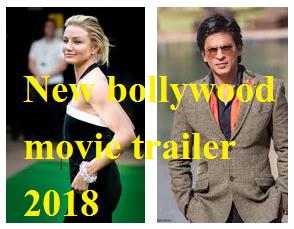 नई रिलीज होने वाली फिल्मों की जानकारी और ट्रेलर, new bollywood movie trailer 2018