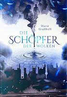 http://the-bookwonderland.blogspot.de/2017/11/rezension-marie-grasshoff-die-schopfer-der-wolken.html
