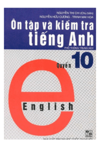 Ôn Tập Và Kiểm Tra Tiếng Anh Quyển 10