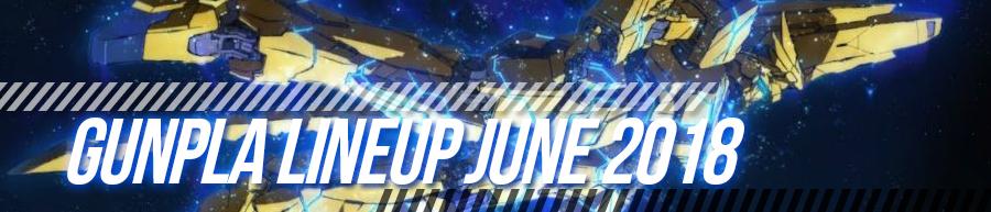 GunPla Lineup June 2018