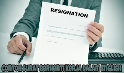 Contoh Surat Berhenti Kerja Dalam English
