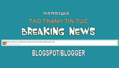 Thanh Breaking News đơn giản cho Blogspot/Blogger