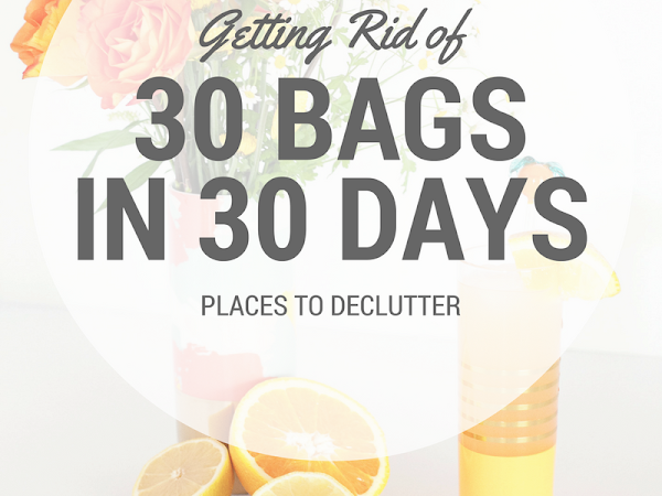 30 Bags in 30 Days: Places to Declutter