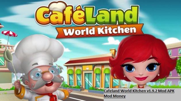 Cafeland World Kitchen v1.9.2 Mod APK Mod Money