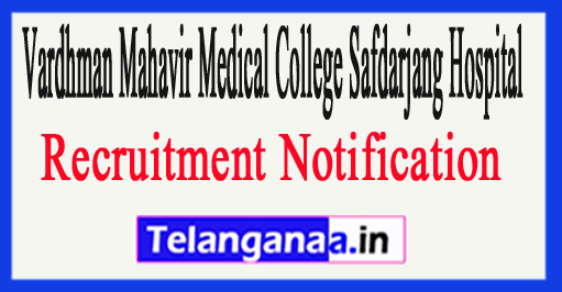 Vardhman Mahavir Medical College / Safdarjang Hospital VMMC Recruitment Notification 2017