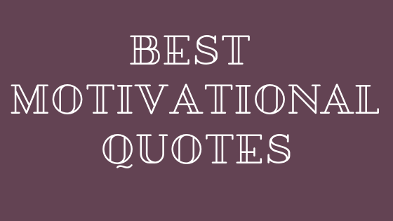 Best Motivational Quotes, Words, Thoughts, Messages, Saying