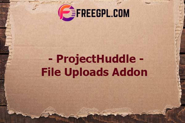 ProjectHuddle – File Uploads Addon Nulled Download Free