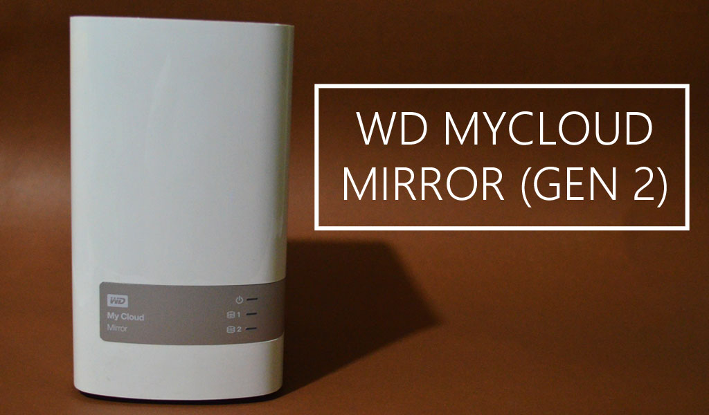 WD My Cloud Mirror Gen 2 4TB Review