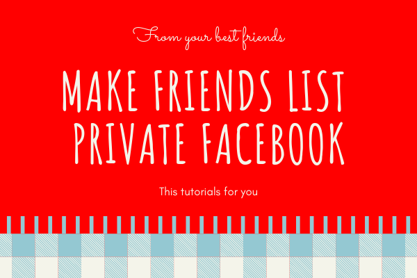 How To Make Friends List Private On Facebook Mobile<br/>