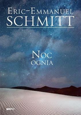 """Jedna chwila. """"Noc ognia"""" Eric Emmanuel Schmitt"""