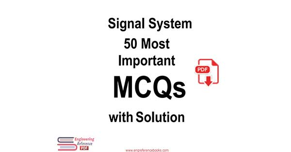 Signal System 50 Most Important MCQs with Solution