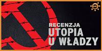 http://www.mechaniczna-kulturacja.pl/2016/06/utopia-u-wadzy-historia-zwiazku.html