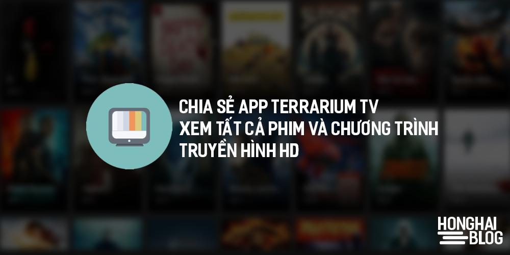 Chia sẻ App Terrarium Tv - Xem Tất Cả Phim Và Chương Trình Truyền Hình Hd