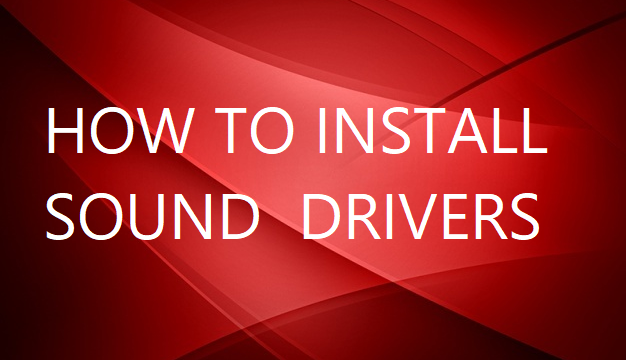 How to Install Sound Drivers