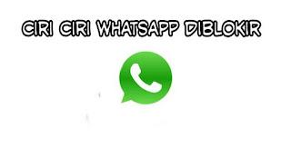Kenali tanda tanda akun whatsapp kamu diblokir orang lain