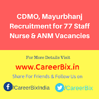 CDMO, Mayurbhanj Recruitment for 77 Staff Nurse & ANM Vacancies