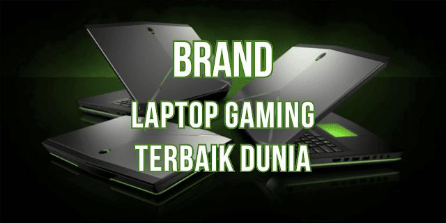 Merek-Merek Laptop Gaming Terbaik Untuk Game-Game Berat