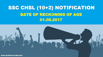 SSC CHSL(10+2) 2017 Date of Recknoing of Age Critera