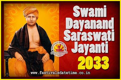 2033 Swami Dayanand Saraswati Jayanti Date & Time, 2033 Swami Dayanand Saraswati Jayanti Calendar
