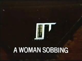 Dead of Night: A Woman Sobbing