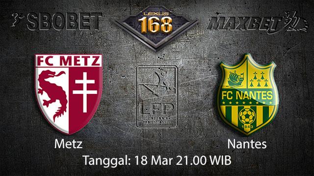 BOLA88 - PREDIKSI TARUHAN BOLA METZ VS NANTES 18 MARET 2018 ( FRENCH LIGUE 1 )
