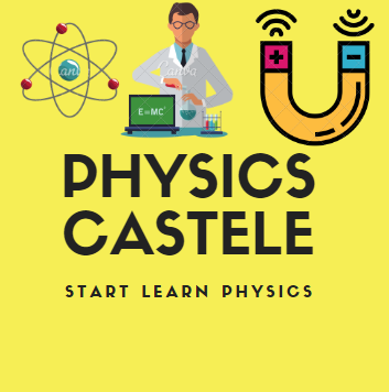 PHYSICS CASTELE | Learn HOW Study PHYSICS
