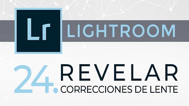 Curso de Lightroom - 24. Revelar - Correcciones de lente