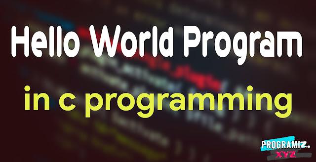 Hello World Program in C Programming Language
