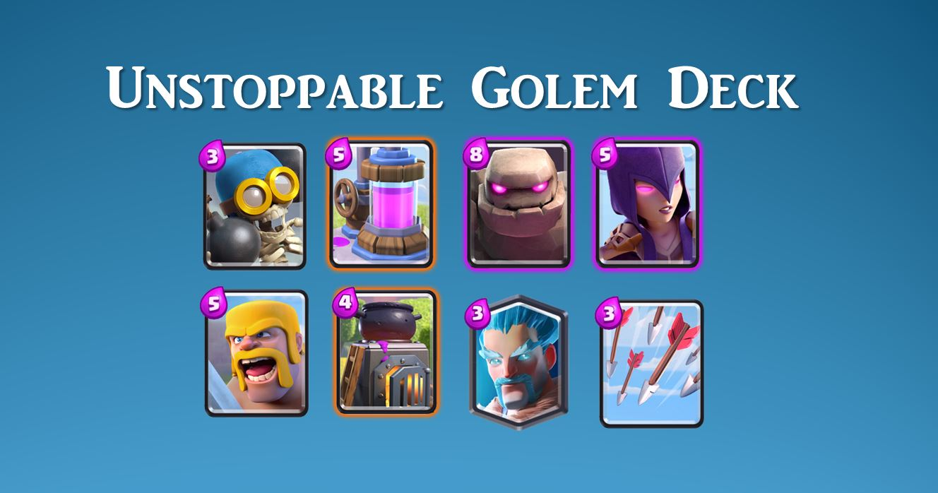 unstoppable golem deck in clash royale