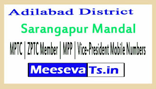 Sarangapur Mandal MPTC | ZPTC Member | MPP | Vice-President Mobile Numbers Adilabad District in Telangana State