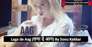 laga-de-aag-song-lyrics-sonu-kakkar-hindi-tony-english