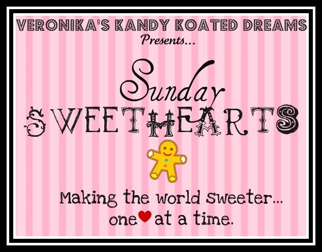 Veronika's Kandy Koated Dreams: Happy Sunday, Sweethearts