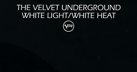 Velvet Underground – White Light/White Heat [1967]