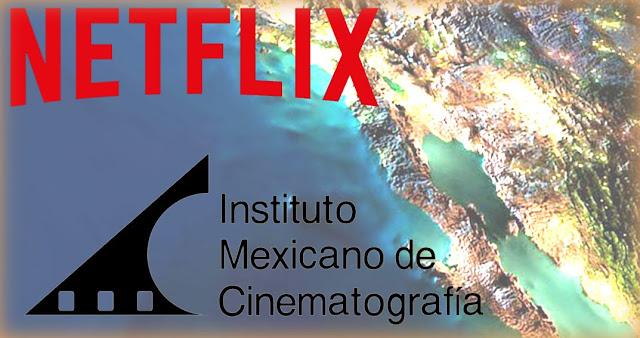 Netflix, Instituto Mexicano de Cinematografia, mapa de Baja California