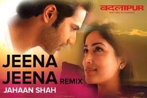 Jeena Jeena (Jahaan Shah - Remix)