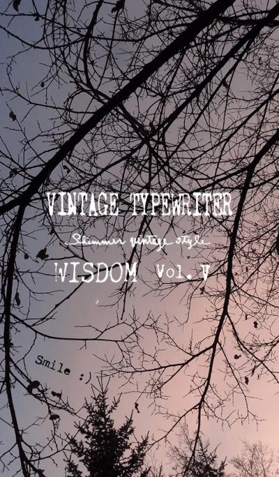 VINTAGE TYPEWRITER WISDOM Vol.V
