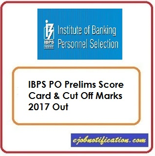 [ibps.in] IBPS PO Prelims Score Card & Cut Off Marks 2017 Download