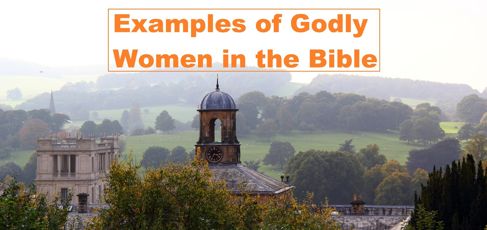 Examples of Godly Women in the Bible