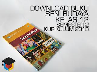Download Buku Siswa Seni Budaya Kelas 12 Semester 2 Kurikulum 2013 Ilmu Hexa